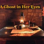 A Ghost in Her Eyes
